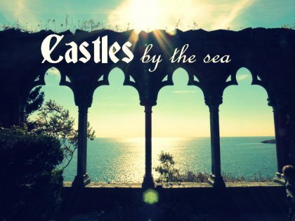 Castles by the sea